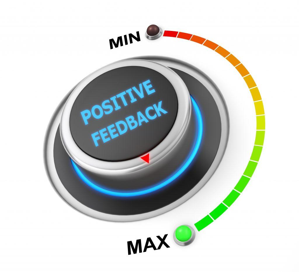 Positive Feedback is Good